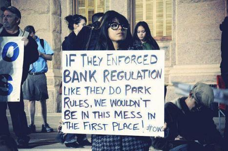 OWS sign If they enforced bank regulation like they do park rules we wouldn't be in this mess in the first place
