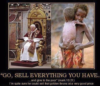 Pope go sell everything you have and picture of starving 3rd world children