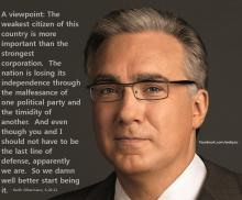 Keith Olbermann quote The weakest citizen of this country is more important than the strongest corporation