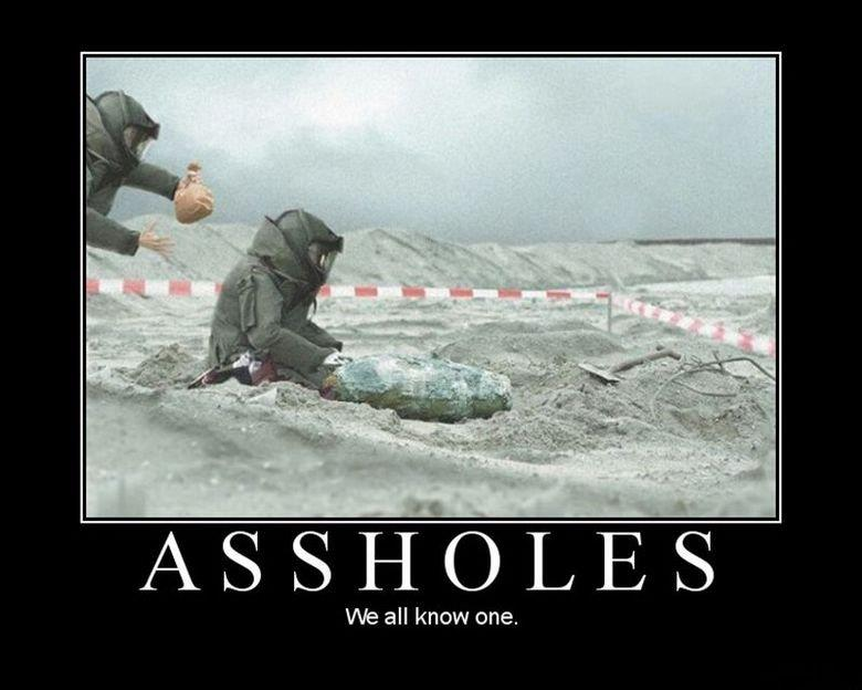 Tgif Funny Photo With Caption Assholes All Know One