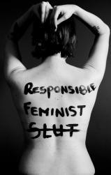 War on Women body message 08 responsible feminist not a slut