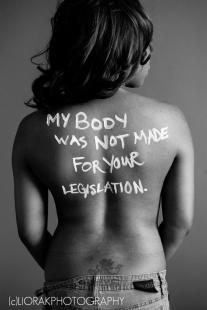 War on Women body message 45 my body was not for your legislation