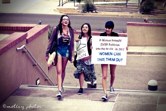 War on Women Santa FE NM 40 woman brought politician into the world they can take them out vote 2012