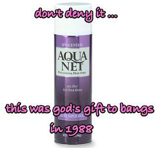Age Test_Beauty and Fashion_Aqua Net god's gift to bangs