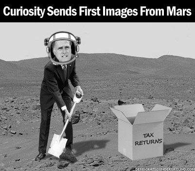 Curiosity sending first image from Mars it is Romney burying his tax returns