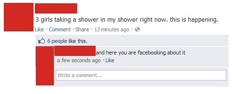 Funny Facebook post three girls in guys shower and he's on facebook posting