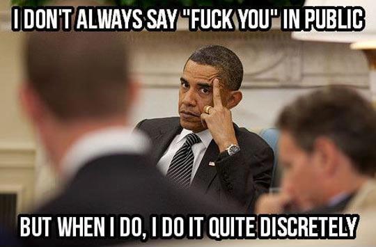 President Obama being discreet