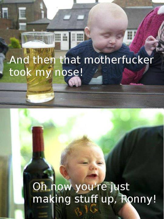 Funny photos with caption babies drunk took nose