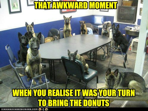 that awkward moment time to bring the donuts