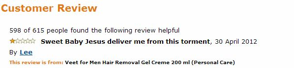 Veet for men hair removal amazon comment Sweet Baby Jesus deliver me from this torment