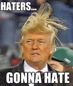 trump-haters-gonna-hate-Toupe-meme-01